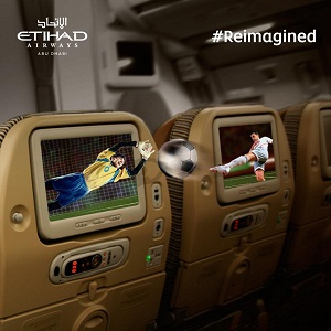 With ''Etihad Airways'', you wont miss a moment of the  World Cup